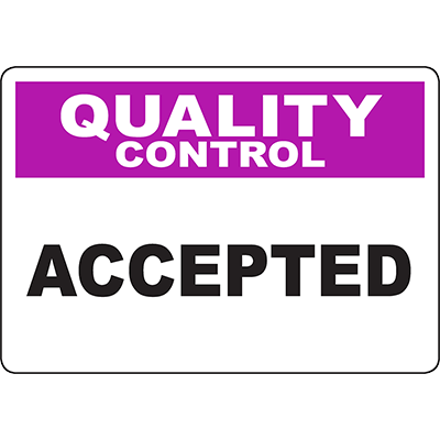 QUALITY CONTROL Accepted Sign