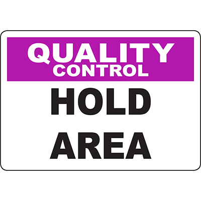 QUALITY CONTROL Hold Area Sign