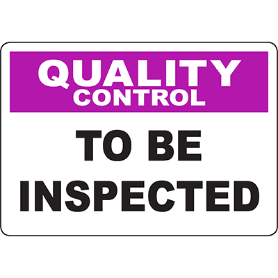 QUALITY CONTROL To Be Inspected Sign