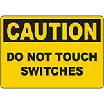 CAUTION Do Not Touch Switches Sign