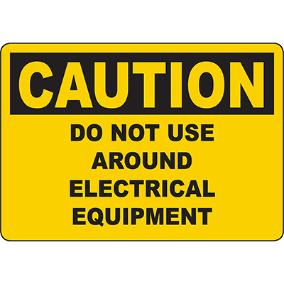 CAUTION Do Not Use Around Electrical Equipment Sign
