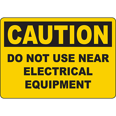 CAUTION Do Not Use Near Electrical Equipment Sign