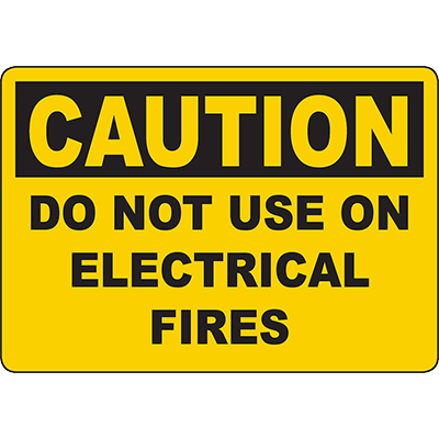 CAUTION Do Not Use On Electrical Fires Sign