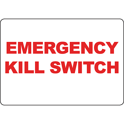 Emergency Kill Switch Sign