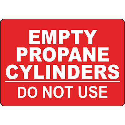 Empty Propane Cylinders Do Not Use Sign