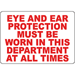 Eye Ear Protection Must Be Worn In Department Sign