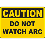 CAUTION Do Not Watch Arc Sign