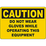 CAUTION Do Not Wear Gloves While Operating This Equipment Sign