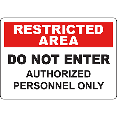 RESTRICTED AREA Do Not Enter Authorized Personnel Only Sign