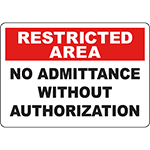 RESTRICTED AREA No Admittance Without Authorization Sign