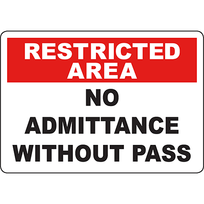 RESTRICTED AREA No Admittance Without Pass Sign
