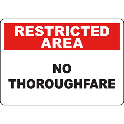 RESTRICTED AREA No Thoroughfare Sign