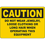 CAUTION Do Not Wear Jewelry, Long Hair When Operating Sign