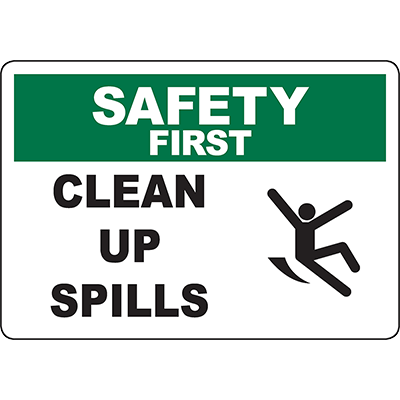 SAFETY FIRST Clean Up Spills Sign w/Symbol