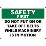 SAFETY FIRST Do Not Put On Belts While In Motion Sign