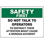 SAFETY FIRST Do Not Talk To Operators Sign