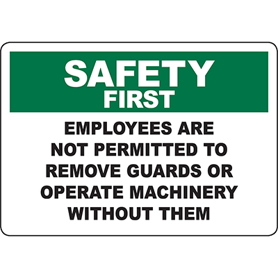 SAFETY FIRST Not Permitted To Remove Guards Sign