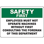 SAFETY FIRST Must Not Operate Machines Without Foreman Sign