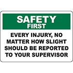 SAFETY FIRST Every Injury Should Be Reported Sign