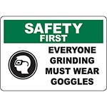 SAFETY FIRST Everyone Grinding Must Wear Goggles Sign