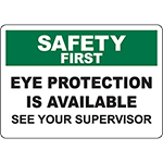 SAFETY FIRST Eye Protection Is Available See Your Supervisor Sign