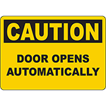 CAUTION Door Opens Automatically Sign
