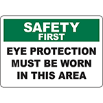 SAFETY FIRST Eye Protection Must Be Worn In This Area Sign