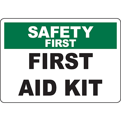SAFETY FIRST First Aid Kit Sign