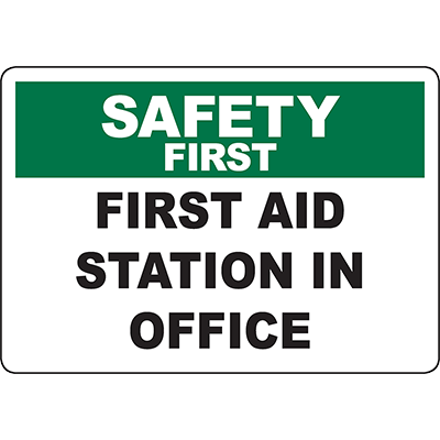 SAFETY FIRST First Aid Station In Office Sign