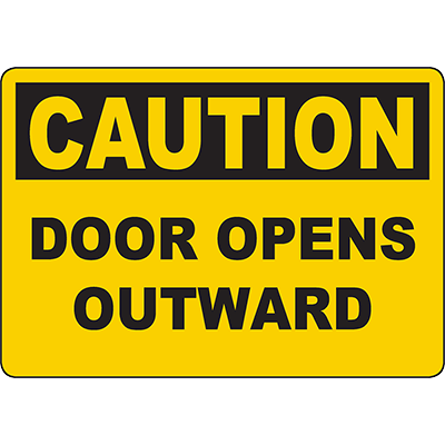 CAUTION Door Opens Outward Sign