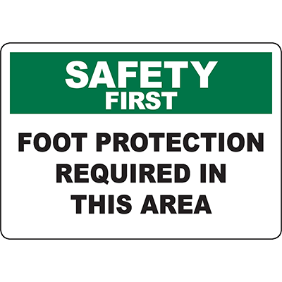 SAFETY FIRST Foot Protection Required In This Area Sign