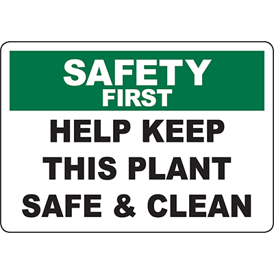 SAFETY FIRST Help Keep This Plant Safe & Clean Sign