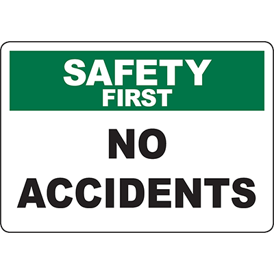 SAFETY FIRST No Accidents Sign