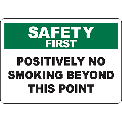 SAFETY FIRST Positively No Smoking Beyond This Point Sign