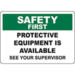 SAFETY FIRST Protective Equipment Is Available Sign