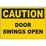 CAUTION Door Swings Open Sign
