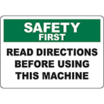 SAFETY FIRST Read Directions Before Using This Machine Sign