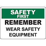 SAFETY FIRST Remember Wear Safety Equipment Sign