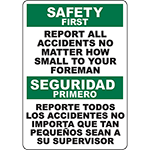 SAFETY FIRST Report All Accidents To Foreman Bilingual Sign
