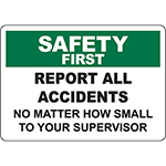 SAFETY FIRST Report All Accidents To Supervisor Sign