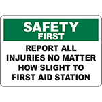 SAFETY FIRST Report Injuries To First Aid Station Sign