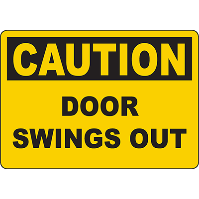 CAUTION Door Swings Out Sign