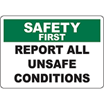 SAFETY FIRST Report All Unsafe Conditions Sign