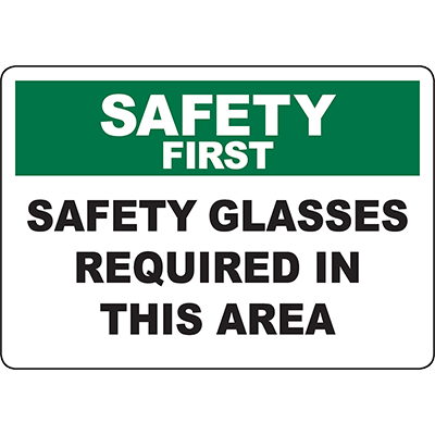 SAFETY FIRST Safety Glasses Required In This Area Sign