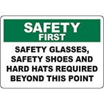 SAFETY FIRST Glasses, Shoes, Hard Hats Required Sign