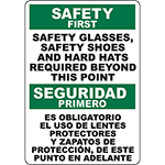SAFETY FIRST Glasses, Shoes, Hard Hats Required Bilingual Sign