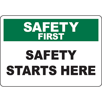 SAFETY FIRST Safety Starts Here Sign