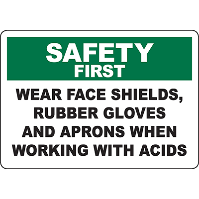 SAFETY FIRST Wear Face Shields, Gloves And Aprons Sign
