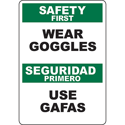 SAFETY FIRST Wear Goggles Bilingual Sign