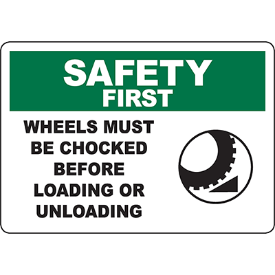 SAFETY FIRST Must Be Chocked Before Loading Sign